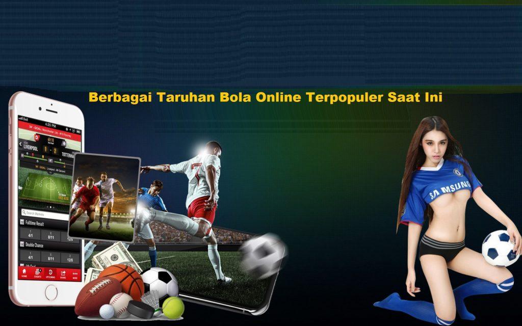 Berbagai Taruhan Bola Online Terpopuler Saat Ini
